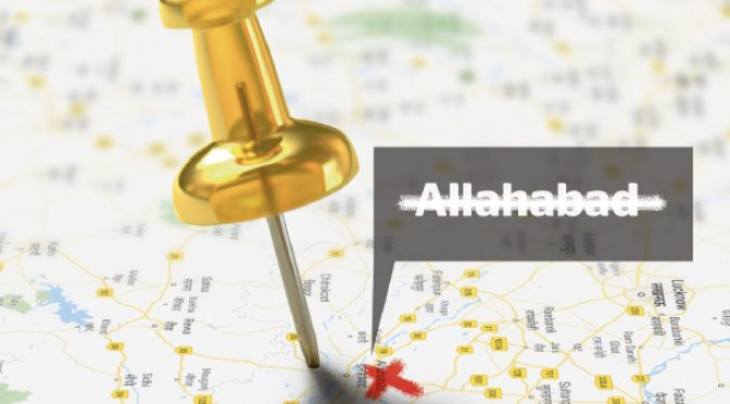 Allahabad, tick. Which city is next in the renaming game?